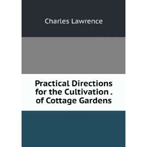 for the Cultivation . of Cottage Gardens Charles Lawrence Books