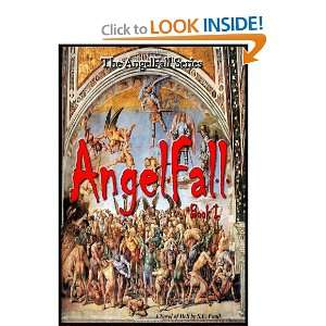 AngelFall Book I   A Novel of Hell (9781461185208): S. E. Foulk: Books