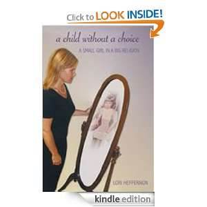 Child Without a Choice: Lori Heffernon:  Kindle Store