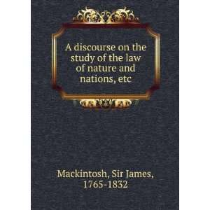 of nature and nations, etc.: Sir James, 1765 1832 Mackintosh: Books