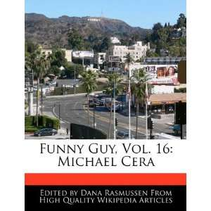 Guy, Vol. 16: Michael Cera (9781171068129): Dana Rasmussen: Books