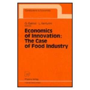 Economics of Innovation The Case of Food Industry (Contributions to