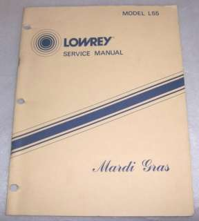 LOWREY MODEL L55 MARDI GRAS ORGAN SERVICE MANUAL