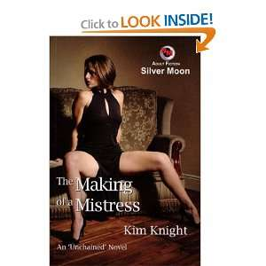 The Making of a Mistress (9781903687925): Kim Knight: Books