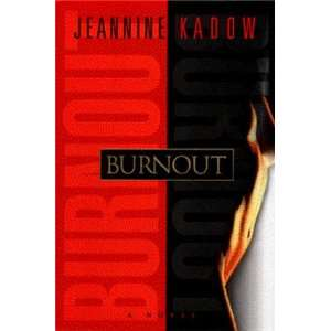 Burnout (9780525944645): Jeannine Kadow: Books