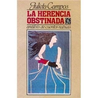 La herencia obstinada  análisis de cuentos nahuas (Coleccion Popular