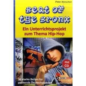 Beat of the Bronx Ein Unterrichtsprojekt zum Thema Hip Hop