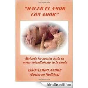 Hacer El Amor Con Amor (Spanish Edition) Leonnardo Andre