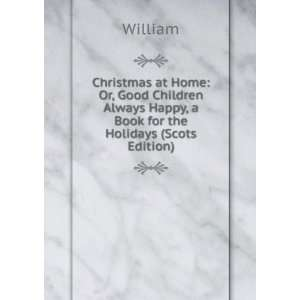 Always Happy, a Book for the Holidays (Scots Edition) William Books