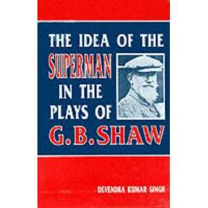 Idea of Superman in the Plays of G.B.Shaw (9788171563906