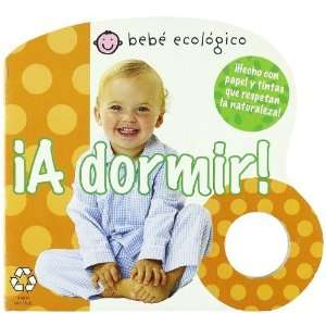 A dormir (Bebe ecologico) (Spanish Edition) [Board book