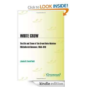 White Crow The Life and Times of the Grand Duke Nicholas Mikhailovich