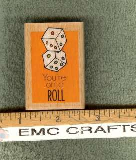 PAIR OF DICE AND YOURE ON A ROLL PHRASE RUBBER STAMP
