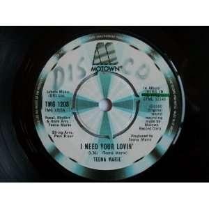 TEENA MARIE I Need Your Lovin 7 45: Teena Marie: Music