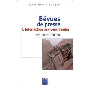 aux yeux bandés (9782866454241): Jean Pierre Tailleur: Books