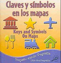 Claves y simbologia de los mapas/Keys and Symbols on Maps (Reinforced