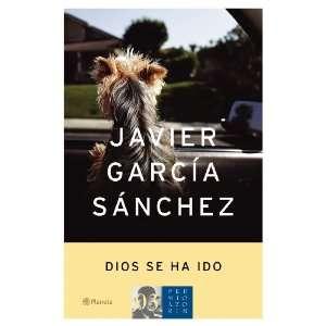 Se Ha Ido Javier Garcia Sanchez, Javier Sanchez Garcia, Javier Garcia