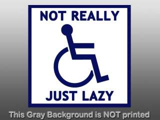 Not Really Disabled Just Lazy Sticker  decal funny sign