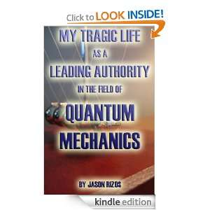My Tragic Life as a Leading Authority in the field of Quantum