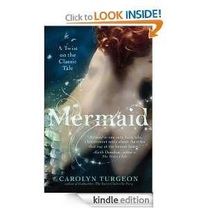 Mermaid: A Twist on the Classic Tale: Carolyn Turgeon: