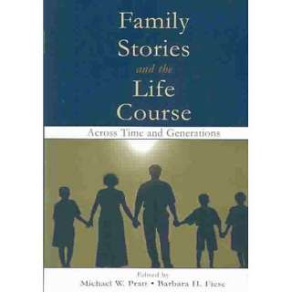 Family Stories and the Life Course Across Time and
