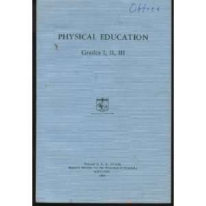 Physical Education Grades I, II, III: Province of Manitoba