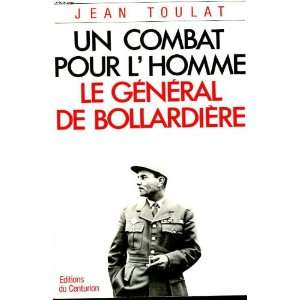 Un combat pour lhomme Le general de Bollardiere (French