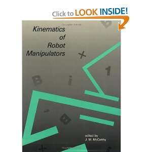 Kinematics of Robot Manipulators: J. M. McCarthy: 9780262631051