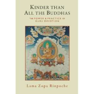 Kinder Than All the Buddhas (9780861716333): Rinpoche Lama Zopa: Books