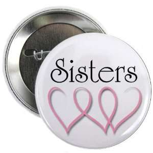 BREAST CANCER Sisters Pink Ribbon Hearts 2.25 Pinback