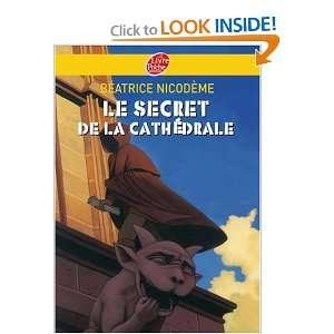 Le Secret De LA Cathedrale (French Edition) (9782013225564