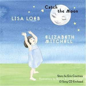 Catch the Moon (Book & CD) Lisa Loeb & Elizabeth Mitchell Music