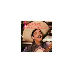 El Charro Mexicano: Jorge Negrete: Music