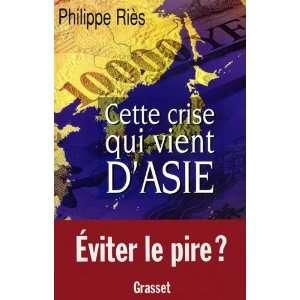 Cette crise qui vient dAsie (French Edition