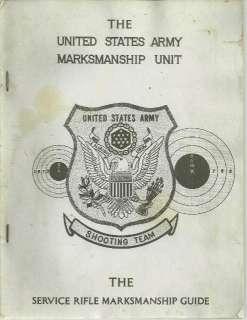 THE UNITED STATES ARMY MARKSMANSHIP UNIT Service Rifle Mmarksmanship