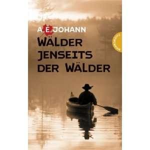 Wälder jenseits der Wälder  A. E. Johann Bücher