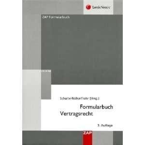 Formularbuch Vertragsrecht  Prof. Dr. Hans Schulte Nölke