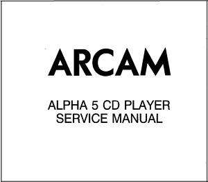 ARCAM ALPHA 5 CD PLAYER SERVICE MANUAL PRINTED & BOUND