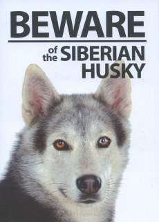 Beware of the Siberian Husky Dog Sign