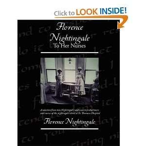 Florence Nightingale To Her Nurses (9781438510316) Florence