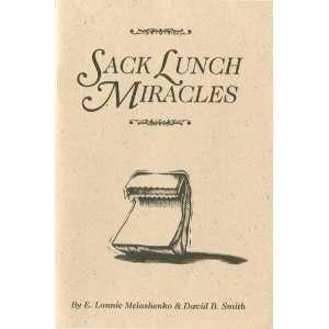Sack Lunch Miracles: E. Lonnie Melashenko, David B. Smith: Books