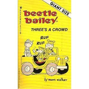 Beetle Bailey Threes A Crowd (9780812561111) Mort Walker Books