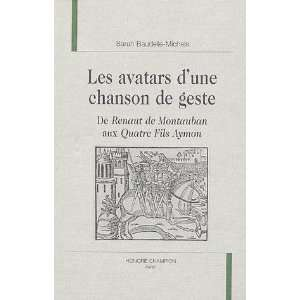 Les avatars dune chanson de geste (French Edition