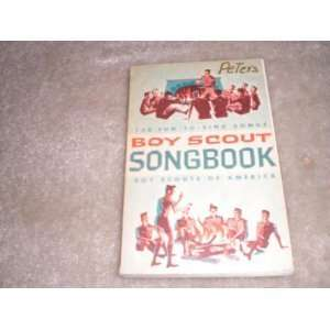 Boy Scout Songbook 150 Fun To Sing Songs Boy Scouts of America