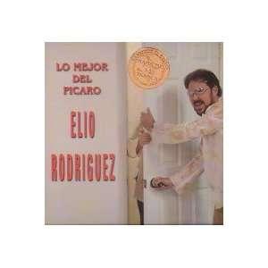 Elio Rodriguez Lo Mejor Del Picaro Elio Rodriguez Music