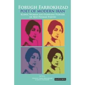 Forugh Farrokhzad, Poet of Modern Iran: Iconic Woman and