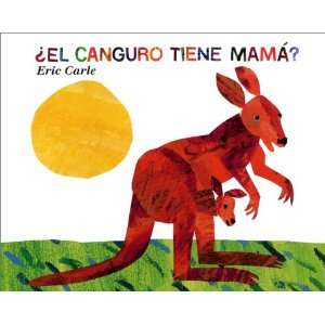 El Canguro Tiene Mamá? (Does a Kangaroo Have a Mother Too?, Spanish