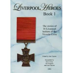Holders of the Victoria Cross (9780955349508) Ann Clayton Books