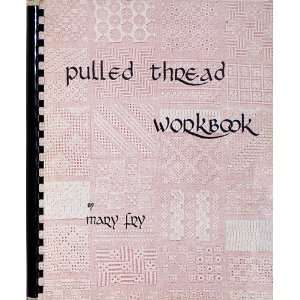 Mary Frys Pulled Thread Workbook: Mary Fry: Books