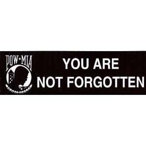 POW*MIA   YOU ARE NOT FORGOTTEN     Bumper Sticker